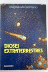 Dioses extraterrestres / Jean Sendy