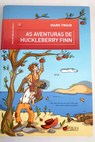 As aventuras de Huckleberry Finn / Mark Twain
