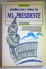 No Presidente el diario del honorable James Hacker / Jonathan Lynn
