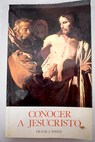 Conocer a Jesucristo / Frank J Sheed