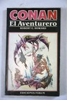 Conan el aventurero / Robert E Howard