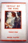 The Idylls of the King / Alfred Tennyson Tennyson