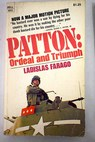 Patton Ordeal and Triumph / Ladislas Farago