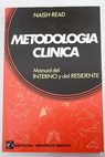 Metodologia clinica manual del interno y del residente / John Michael Naish