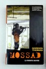 Mossad la historia secreta / Gordon Thomas