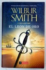 El león de oro / Wilbur Smith