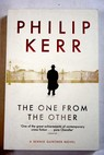 The one from the other a Bernie Gunther novel / Philip Kerr