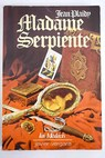 Madame serpiente / Jean Plaidy
