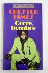 Corre hombre / Chester Himes
