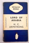 Lord of Arabia / H C Armstrong