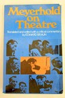 Meyerhold on theatre / Edward Braun