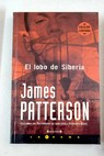 El lobo de Siberia / James Patterson