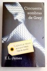 Cincuenta sombras de Grey / E L James