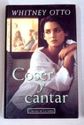 Coser y cantar / Whitney Otto