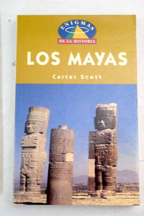 Los mayas / Carter Scott