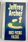 Doce pistas falsas / Jeffrey Archer
