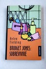 Bridget Jones sobreviviré / Helen Fielding