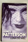Luna de miel / James Patterson