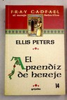 El aprendíz de hereje / Ellis Peters