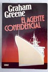 El agente confidencial / Graham Greene