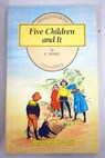 Five children and it / E Nesbit