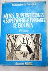 Mitos supersticiones y supervivencias populares de Bolivia / M Rigoberto Paredes