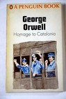 Homage to Catalonia / George Orwell