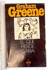 El que pierde gana / Graham Greene