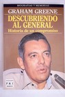 Descubriendo al general / Graham Greene