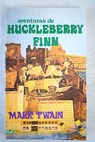 Aventuras de Huckleberry Finn / Mark Twain