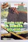 La sombra del oso / Richard Adams