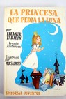 La princesa que pedía la luna / Eleanor Farjeon
