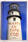 Muerte en Cape Cod / Mary Higgins Clark