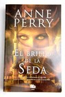 El brillo de la seda / Anne Perry