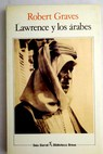 Lawrence y los árabes / Robert Graves