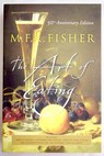 The art of eating / M F K Fisher