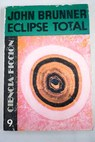 Eclipse total / John Brunner