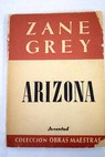 Arizona / Zane Grey