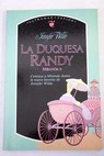 La duquesa Randy / Jennifer Wilde