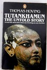 Tutankhamun the untold story / Thomas Hoving