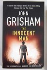 The innocent man / John Grisham