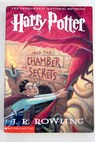 Harry Potter and the chamber of secrets / J K Rowling