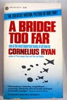 A bridge too far / Cornelius Ryan