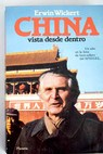 China vista desde dentro / Erwin Wickert