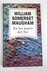 En los mares del sur / William Somerset Maugham