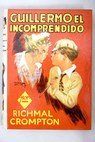 Guillermo el incomprendido / Richmal Crompton