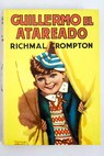 Guillermo el atareado / Richmal Crompton