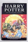 Harry Potter and the deathly hallows / J K Rowling