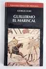Guillermo el Mariscal / Georges Duby
