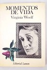 Momentos de vida / Virginia Woolf
